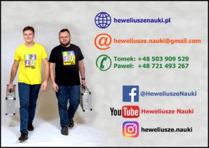 Tomek +48 503909529 Paweł +48 503909529 heweliusze.nauki@gmail.com